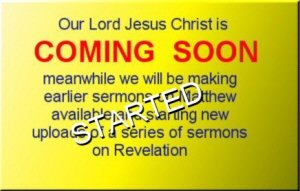 Coming soon - Earlier sermons in the series on Matthew and a series on Revelation